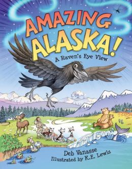 Amazing Alaska!: A Raven's Eye View