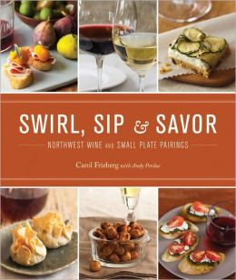 Swirl, Sip and Savor: Northwest Wine and Small Plate Pairings