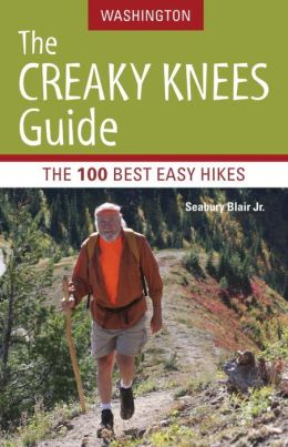 Creaky Knees Guide Washington: The 100 Best Easy Hikes in the State