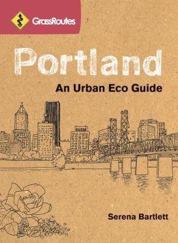 Portland: An Urban Eco Guide