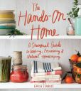 Book Cover Image. Title: The Hands-On Home:  A Seasonal Guide to Cooking, Preserving & Natural Homekeeping, Author: Erica Strauss