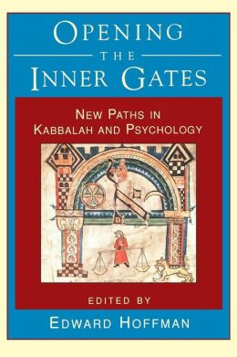 Opening the Inner Gates: New Paths in Kabbalah and Psychology