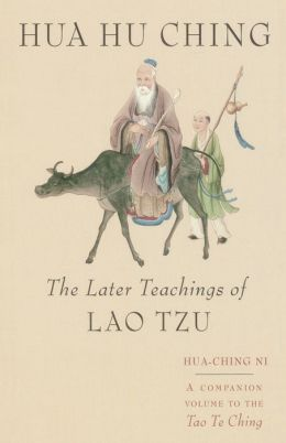 Hua Hu Ching: The Later Teachings of Lao Tsu