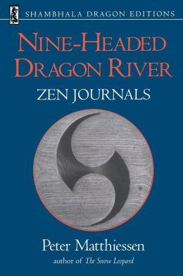 Nine-Headed Dragon River: Zen Journals, 1969-1985