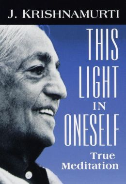 This Light in Oneself: True Meditation