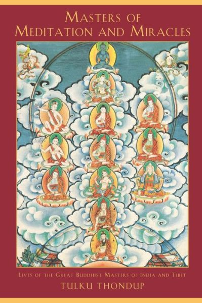Epub books free to download Masters of Meditation and Miracles: Lives of the Great Buddhist Masters of India and Tibet English version