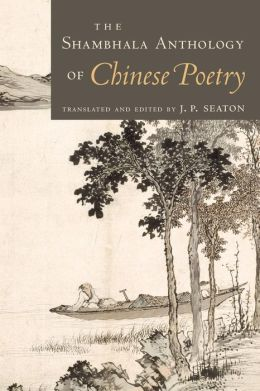 The Shambhala Anthology of Chinese Poetry