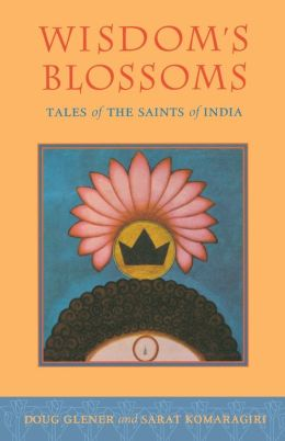 Wisdom's Blossoms: Tales of the Saints of India
