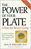 The Power of Your Plate: Eating well for Better Health--20 Experts tell you how!