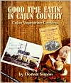 Good Time Eatin' in Cajun Country: Cajun Vegetarian Cooking