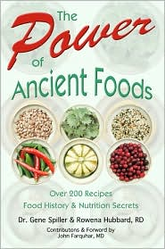 Power of Ancient Foods: Recipes, History, and Nutrition Secrets