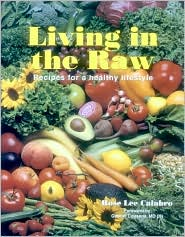 Living in the Raw: Recipes for a healthy lifestyle