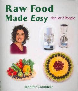 Raw Food Made Easy: For One or Two People