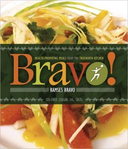 Bravo!: Health-Promoting Meals from the TrueNorth Health Kitchen