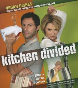 Kitchen Divided: Vegan Dishes for Semi-Vegan Households