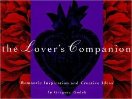 The Lover's Companion: Romantic Inspiration and Creative Ideas