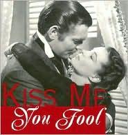 Kiss Me, You Fool