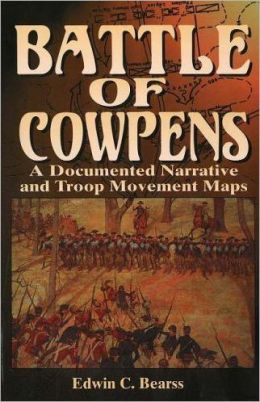 The Battle of Cowpens: A Documented Narrative and Troop Movement Maps
