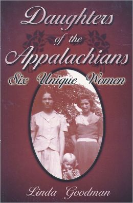 Daughters of the Appalachians: Six Unique Women