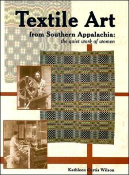 Textile Art from Southern Appalachia: The Quiet Work of Women