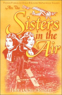 Sisters in the Air: Louise McPhetridge Thaden and Phoebe Fairgrave Omlie