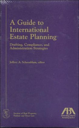 A Guide to International Estate Planning: Drafting, Compliance, and Adminstration Strategies