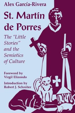 St. Martin de Porres: The Little Stories and the Semiotics of Culture