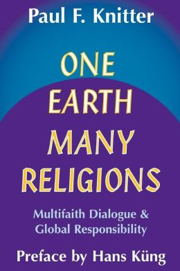 One Earth - Many Religions: Multifaith Dialogue and Global Responsibilities