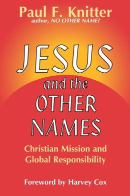 Jesus and the Other Names: Christian Mission and Global Responsibility