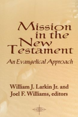 Mission in the New Testament: An Evangelical Approach