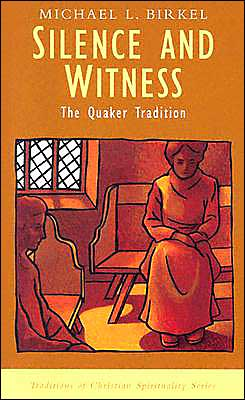 Silence and Witness: The Quaker Tradition
