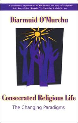 Consecrated Religious Life: The Changing Paradigms
