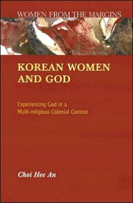 Korean Women and God: Experiencing God in a Multi-Religious Colonial Context