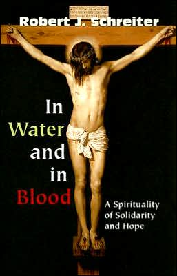 In Water and in Blood: A Spirituality of Solidarity and Hope