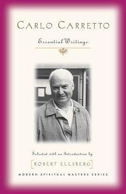 Carlo Carretto: Selected Writings