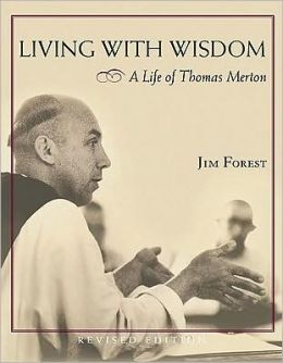 Living with Wisdom: A Life of Thomas Merton
