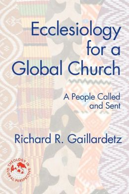 Ecclesiology for a Global Church: A People Called and Sent