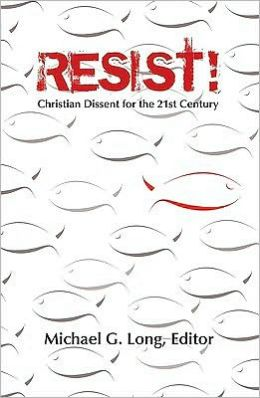 Resist!: Christian Dissent for the 21st Century