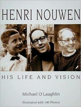 Henri Nouwen: His Life and Vision