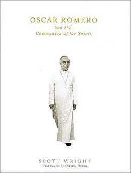 Oscar Romero and the Communion of Saints: A Biography