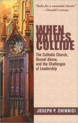 When Values Collide: The Catholic Church, Sexual Abuse, and the Challenges of Leadership