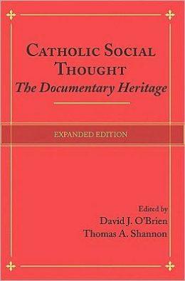 Catholic Social Thought: The Documentary Heritage