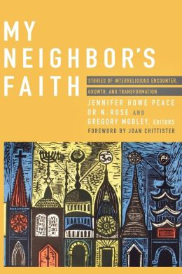 My Neighbor's Faith: Stories of Interreligious Encounter, Growth and Transformation