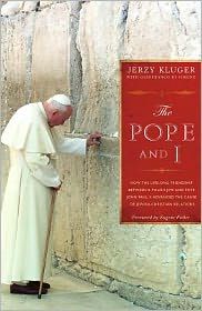 The Pope and I: How the Lifelong Friendship between a Polish Jew and John Paul II Advanced Jewish-Christian Relations