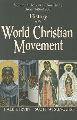 History of the World Christian Movement: Vol II Modern Christianity from 1454-1800