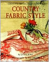 Country Fabric Style: Creative Projects for the Home