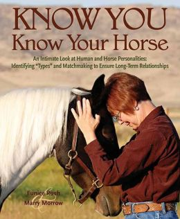 Know You, Know Your Horse: An Intimate Look at Human and Horse Personalities: Identifying