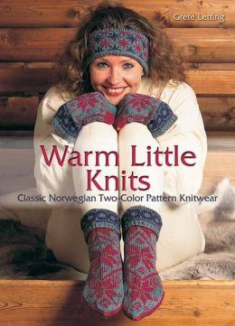 Warm Little Knits: Classic Norwegian Two-Color Pattern Knitwear
