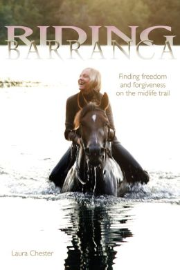 Riding Barranca: Finding Freedom and Forgiveness on the Midlife Trail