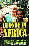 A Blonde in Africa: Resnick's Library of African Adventure